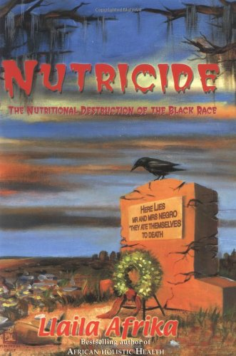 9781886433304: Nutricide: The Nutritional Destruction of the Black Race