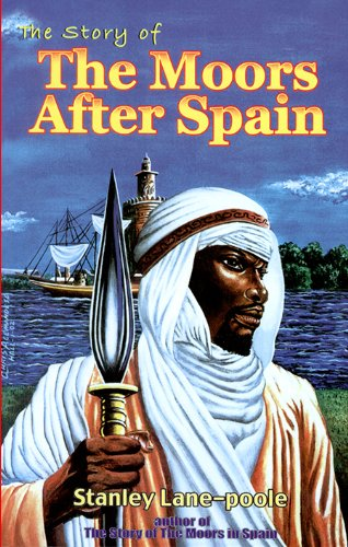9781886433991: The Story of the Moors After Spain