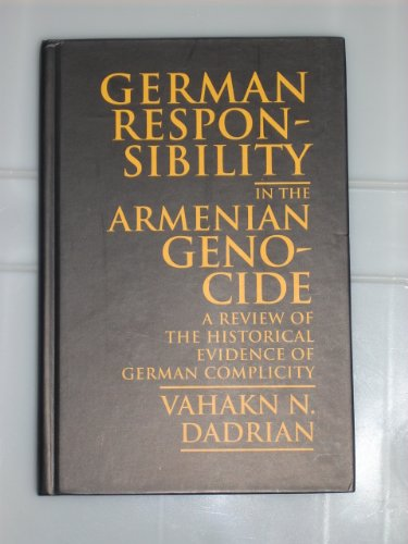 9781886434011: German Responsibility in the Armenian Genocide: A Review of the Historical Evidence of German Complicity