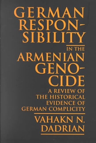 9781886434028: German Responsibility in the Armenian Genocide: A Review of the Historical Evidence of German Complicity