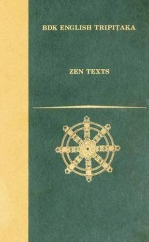 9781886439283: Zen Texts (Bdk English Tripitaka Translation Series)
