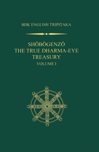 Shobogenzo: The True Dharma-Eye Treasury - Volume 1 (Bdk English Tripitaka): Dogen