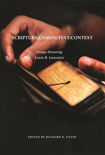 9781886439573: Scripture:Canon::Text:Context: Essays Honoring Lewis R. Lancaster