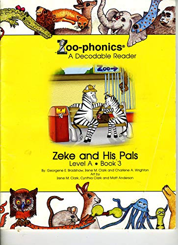 9781886441002: Zeke and His Pals: A Zoo-phonics Reader Level A, Book 1