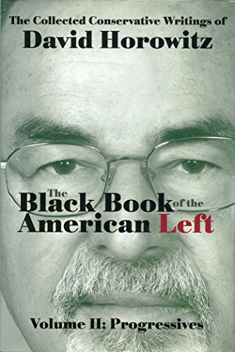 The Black Book of the American Left Volume 2: Progressives: Horowitz, David