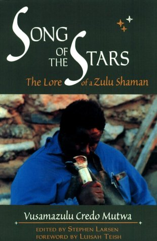 9781886449015: The Song of Stars: The Lore of a Zulu Shaman