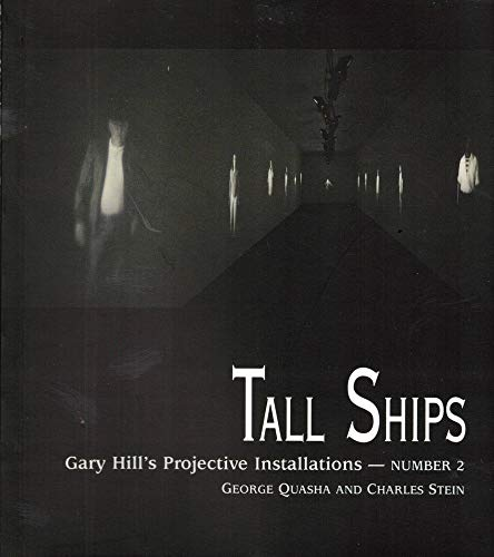 9781886449541: Tall Ships: Gary Hill Projective Installation #2 (Gary Hill's Projective Installations S.)