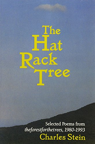 The Hat Rack Tree: Selected Poems from Theforestforthetrees, 1980-1983: Stein, Charles