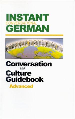 9781886463622: Instant Conversational German: Conversation and Culture Guidebook, Advanced (Instant Language Courses) (German Edition)