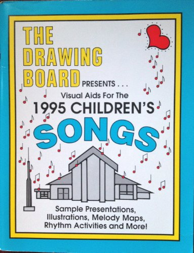 9781886472006: The Drawing Board Presents Visual Aids for the 1995 Children's Songs (THE DRAWING BOARD)