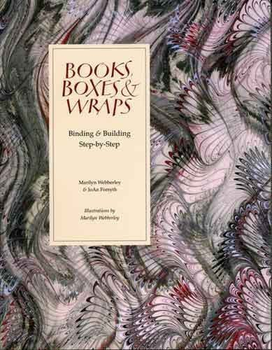 Books, Boxes and Wraps : Binding and: Marilyn Webberley