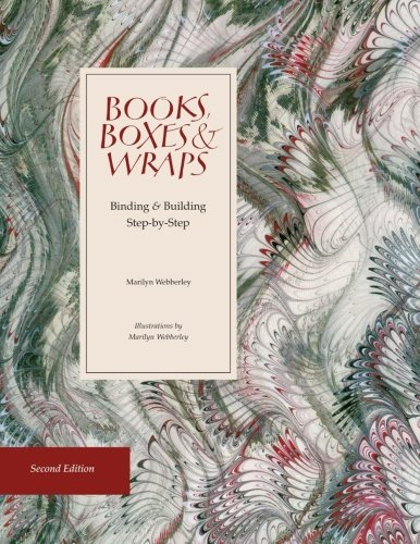 Books, Boxes & Wraps: Binding and Building: Marilyn Webberley