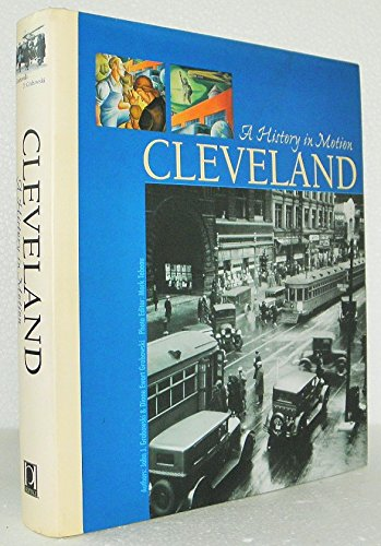CLEVELAND: A HISTORY IN MOTION : TRANSPORTATION, INDUSTRY & COMMUNITY IN NORTHEAST OHIO: Diane ...