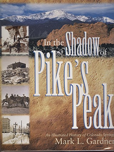 9781886483392: In the Shadow of Pike's Peak : An Illustrated History of Colorado Springs