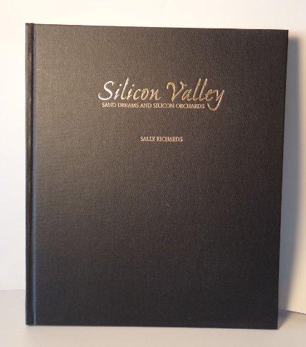 Silicon Valley : Sand Dreams & Silicon: Richards, Sally