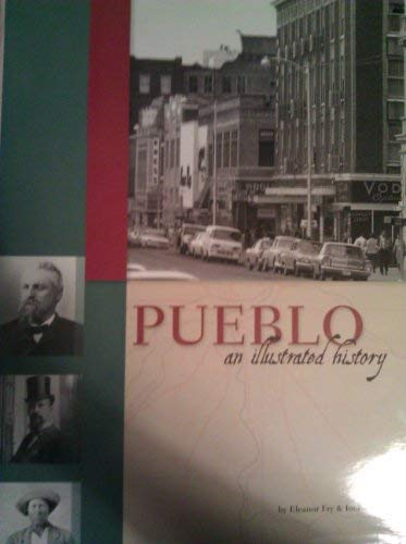 Pueblo: An Illustrated History: Eleanor Fry and Ione Miller