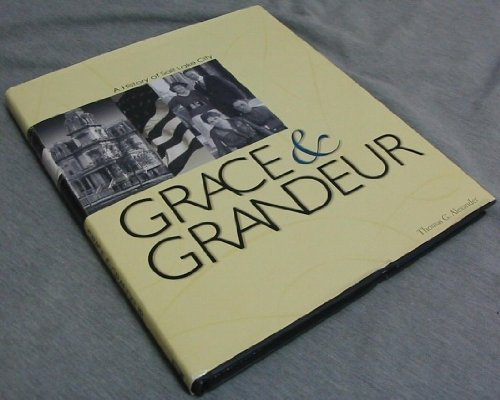 9781886483606: Grace and Grandeur: A History of Salt Lake City