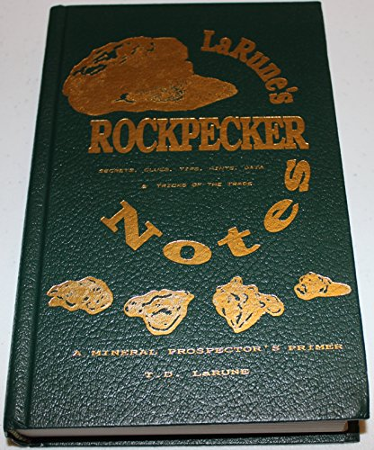 ROCKPECKER: A MINERAL PROSPECTOR'S PRIMER. SECRETS, CLUES, TIPS, HINTS, DATA AND TRICKS OF THE...