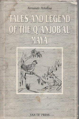 9781886502031: Tales and Legends of the Q'anbjob'al Maya