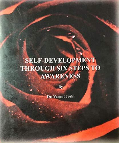 9781886502635: Self-development Through Six Steps to Awareness By Dr. Vasant Joshi