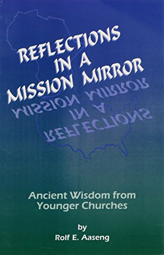 9781886513075: Reflections in a Mission Mirror: Abcient Wisdom from Younger Churches