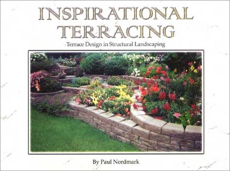 Inspirational Terracing: Terrace Design in Structural Landscaping: Nordmark, Paul