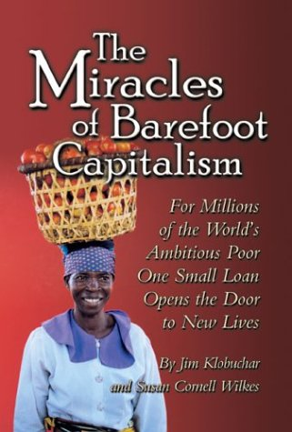 The Miracles of Barefoot Capitalism: A Compelling: Klobuchar, Jim, Wilkes,