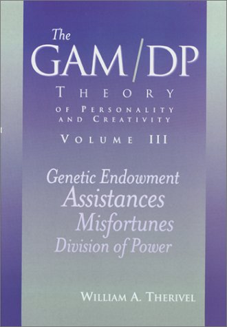 9781886513525: The GAM/DP Theory of Personality and Creativity, Vol. 3