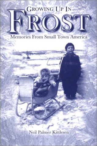Growing Up in Frost: Memories from Small Town America