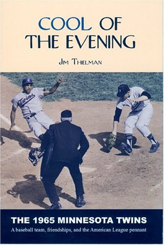 Cool of the Evening: The 1965 Minnesota Twins: Thielman, Jim