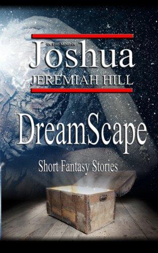 DreamScape: Joshua Jeremiah Hill
