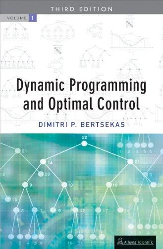 Dynamic Programming & Optimal Control, Vol. I: Dimitri P. Bertsekas