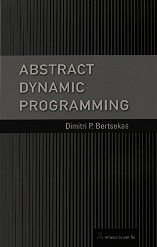 Abstract Dynamic Programming: Dimitri P. Bertsekas