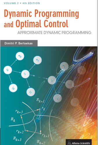 9781886529441: Dynamic Programming and Optimal Control, Vol. II, 4th Edition: Approximate Dynamic Programming