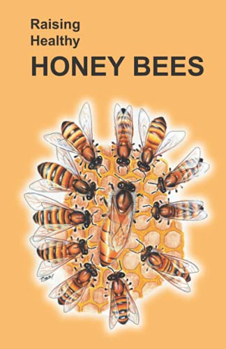 9781886532144: Raising Healthy Honey Bees (Raising Healthy Animals Series)
