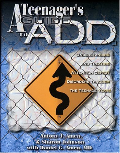 9781886554054: Teenagers Guide to A.D.D.: Understanding & Treating Attention Disorders Through the Teenage Years
