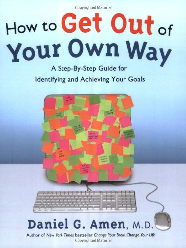 9781886554177: How to Get Out of Your Own Way: A Step-by-Step Guide for Identifying and Achieving Your Goals