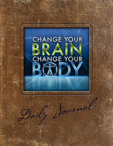 Change Your Brain, Change Your Body Daily: Daniel G. Amen,
