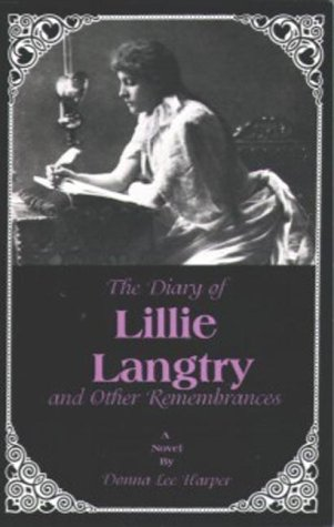 The Diary of Lillie Langtry: And Other: Donna Lee Harper