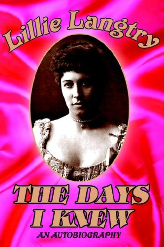 The Days I Knew: Lillie Langtry