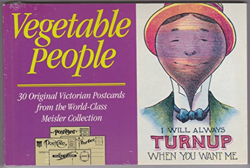 Vegetable People: 30 Original Victorian Postcards from the World-Class Meisler Collection: Alan ...