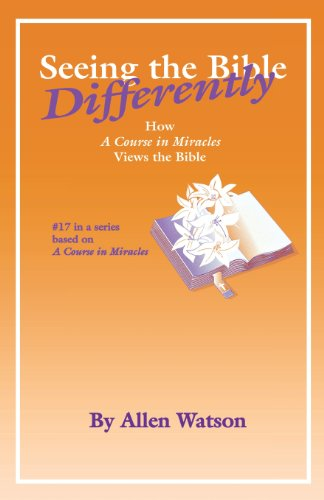 9781886602076: Seeing the Bible Differently: How 'A Course in Miracles' Views the Bible