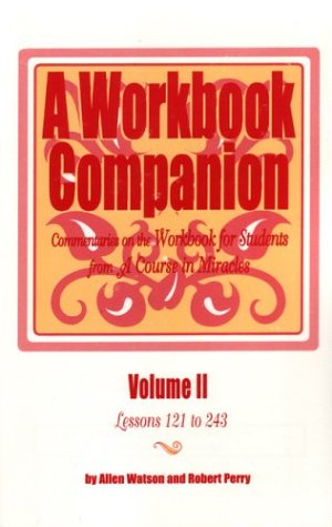 9781886602106: A Workbook Companion, Vol. 2: Lessons 121 to 243--Commentaries on the Workbook for Students from A Course in Miracles