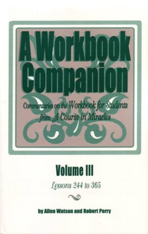 A Workbook Companion: Commentaries on the Workbook for Students from A Course in Miracles, Vol. 3: ...