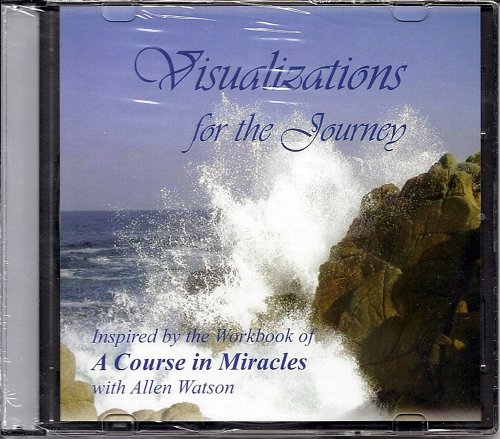 "9781886602281: Visualizations for the Journey: Inspired by the Workbook of ""A Course in Miracles"": Inspired by the Workbook of ""A Course in ... by the ... by the Workbook of ""A Course in Miracles"""