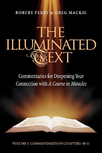 9781886602366: The Illuminated Text Vol 5: Commentaries for Deepening Your Connection with A Course in Miracles