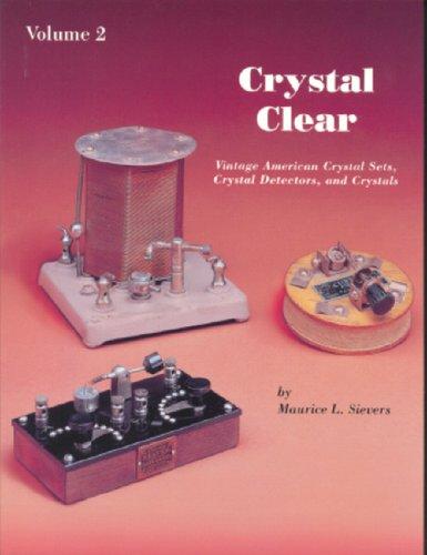 Crystal Clear: Vintage American Crystal Sets, Crystal Detectors, and Crystals: 002: Sievers, ...