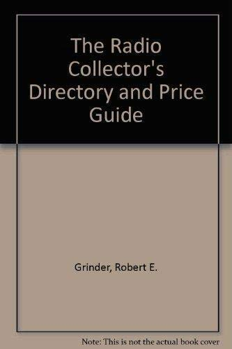 9781886606067: The Radio Collector's Directory and Price Guide, 1921 - 1965