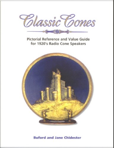 9781886606166: Classic Cones: Pictorial Reference and Value Guide for 1920's Radio Cone Speakers