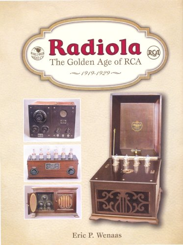 9781886606210: Radiola: The Golden Age of RCA, 1919-1929